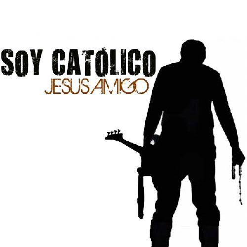Soy Catolico Y Que